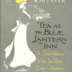 "Cover of ""Tea at the Blue Lantern Inn"" by Jan Whitaker, (c) 2002"