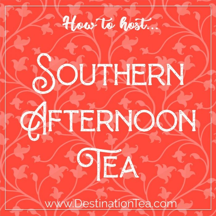 How to Host a Southern Afternoon Tea