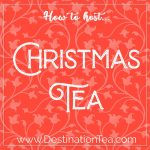 Christmas Tea Party Guide